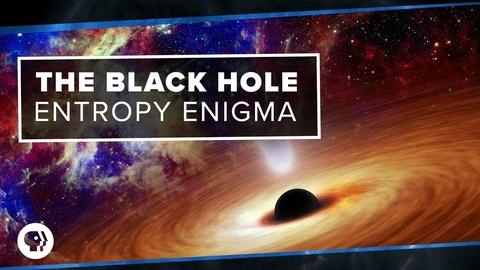 PBS Space Time -- The Black Hole Entropy Enigma