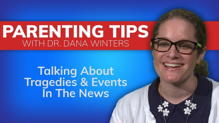 NWPB Presents: Parenting Tips with Dr. Dana Winters | Tragedies & Events