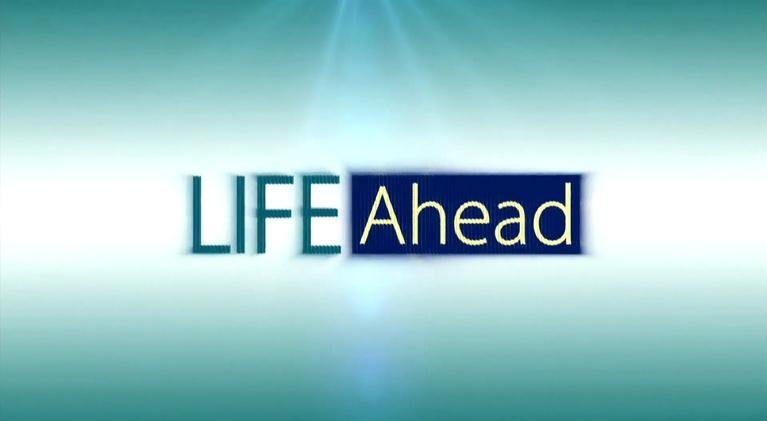 LIFE Ahead: LIFE Ahead - May 2, 2018
