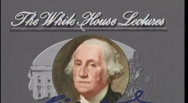People & Places: White House Lectures: George Washington