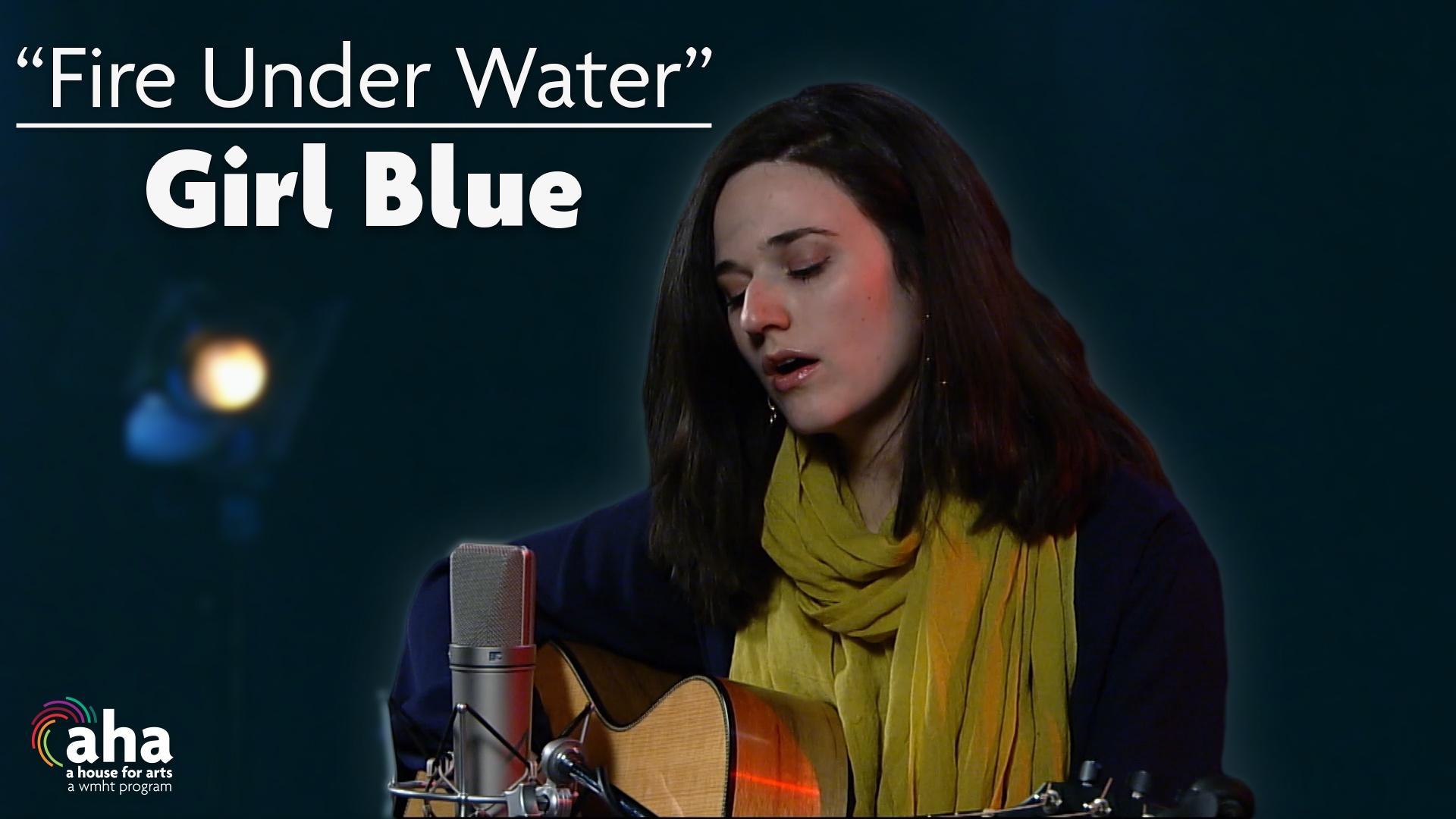 AHA! 601 | Girl Blue: Fire Under Water