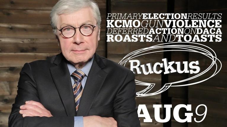 Ruckus: Primary Results, KC Gun Violence, DACA - Aug 9, 2018