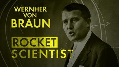 Wernher Von Braun: Rocket Scientist
