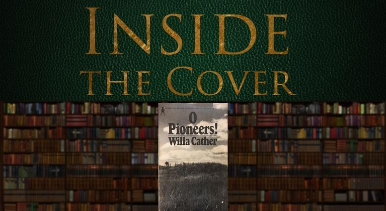 Inside the Cover: O Pioneers!