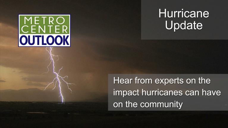 Metro Center Outlook: Hurricane Update