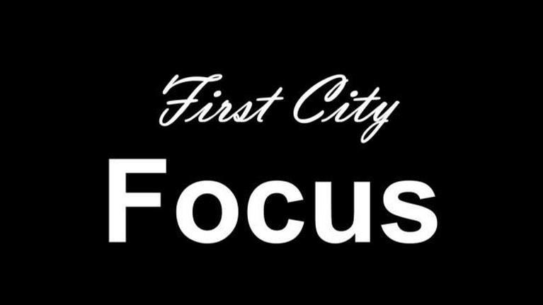 First City Focus: First City Focus 1