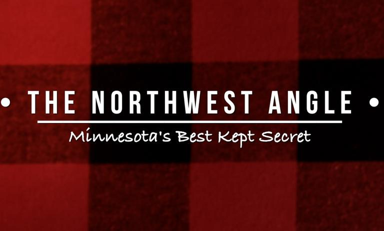 The Northwest Angle- Minnesota's Best Kept Secret