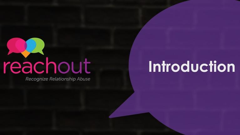 Reach Out: Recognize Relationship Abuse: Introduction