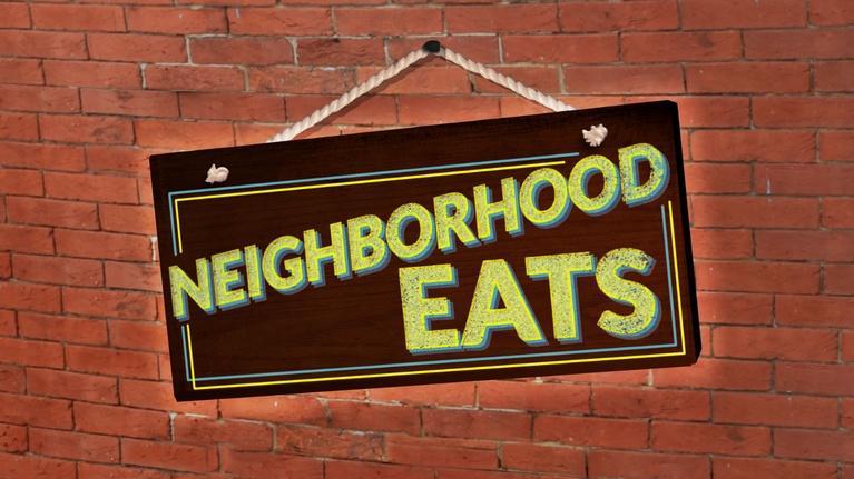 Neighborhood Eats: Neighborhood Eats