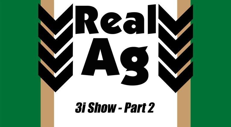 Real Ag: Real Ag 3i Show 2018 Ep702