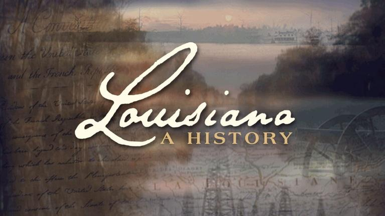 Louisiana: A History: Louisiana: A History Episode 3