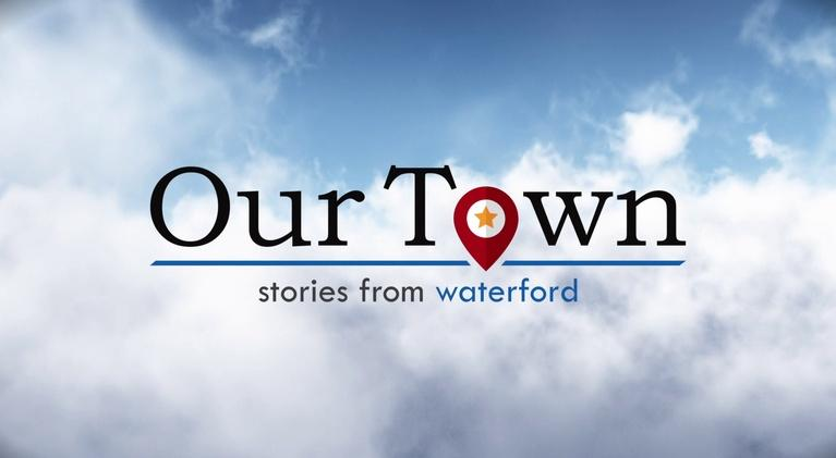 Our Town: Our Town: Waterford