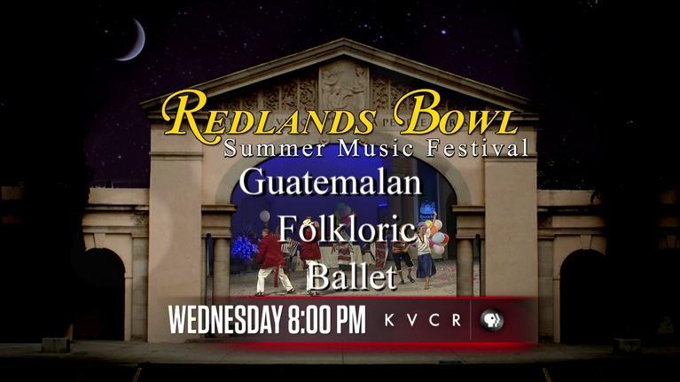 Redlands Bowl Summer Music Festival: Guatemalan Folkloric Ballet Preview