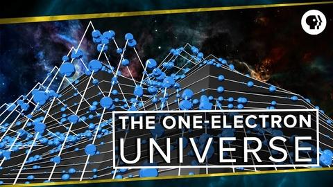 PBS Space Time -- The One-Electron Universe