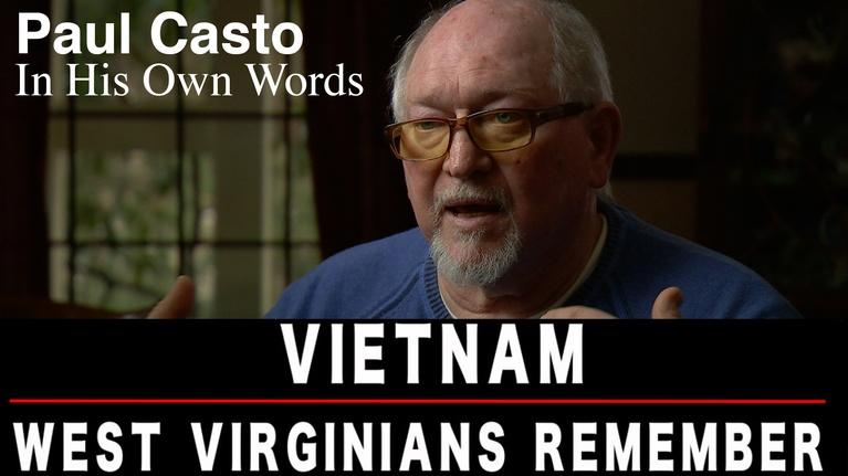 Vietnam: West Virginians Remember: Paul Casto, in his own words - Bonus Short
