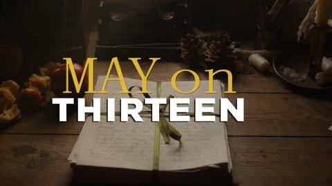 May Highlights on THIRTEEN