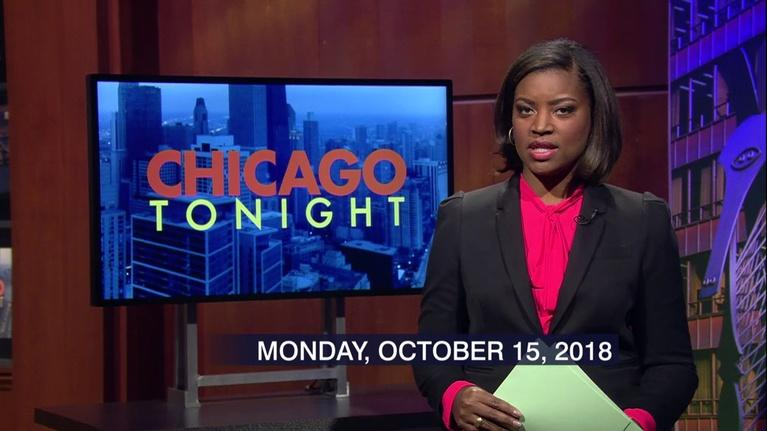Chicago Tonight: Oct. 15, 2018 - Full Show