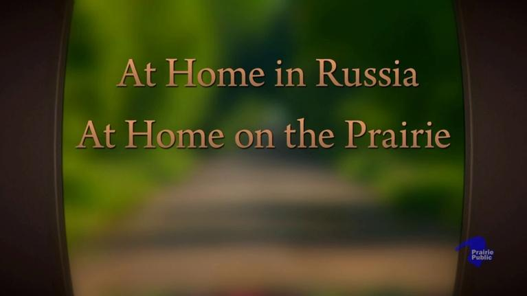 Germans From Russia: At Home In Russia, At Home On The Prairie