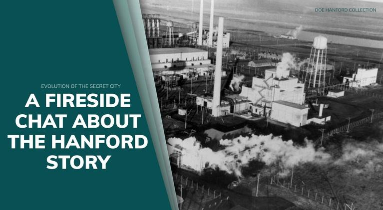 NWPB Presents: Fireside Chat About The Hanford Story