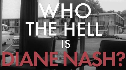 American Experience -- Who the Hell is Diane Nash?