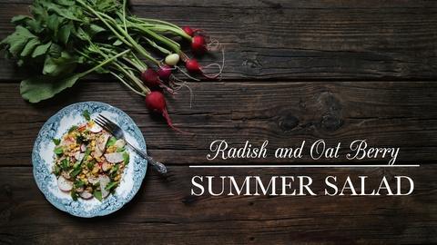 Kitchen Vignettes -- Radish and Oat Berry Summer Salad