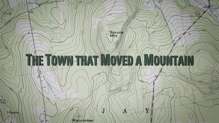 Maine Public Community Films: The Town that Moved a Mountain