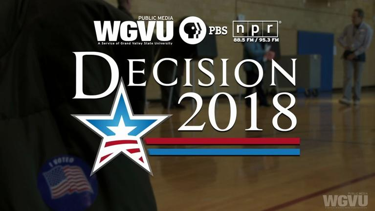 WGVU Presents: Decision 2018 –Michigan's Gubernatorial Primary Candidates.