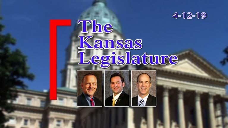 The Kansas Legislature: The Kansas Legislature Show 2019-04-12