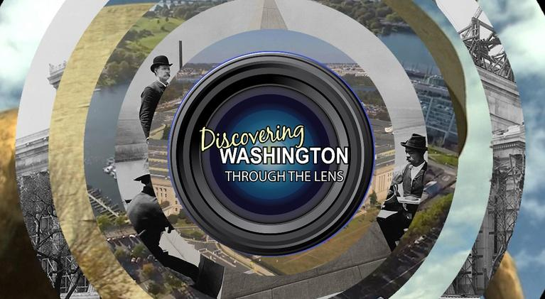 Discovering Washington: Preview: Discovering Washington: Through the Lens
