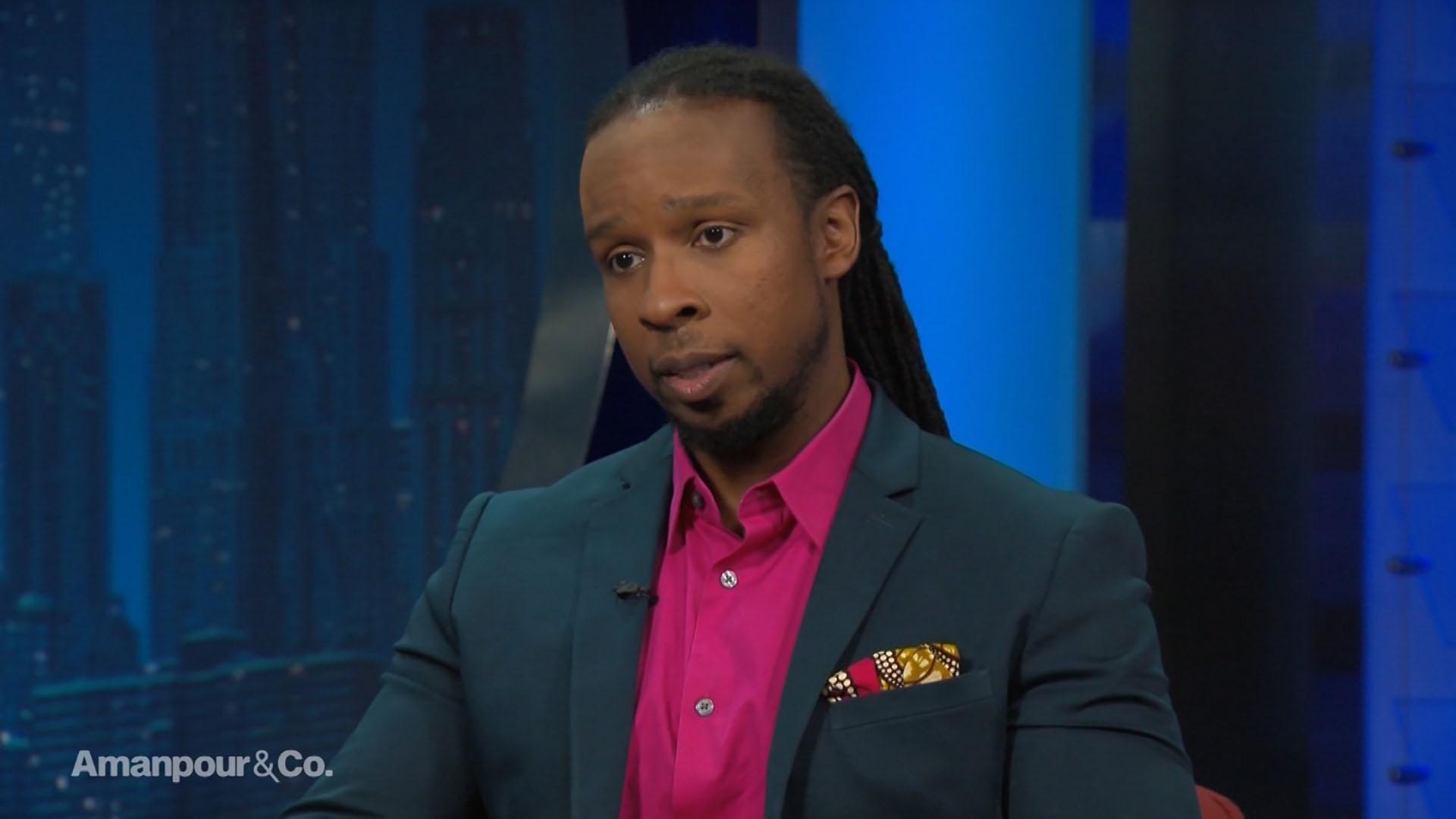 Amanpour and Company : Bestselling Author Ibram X. Kendi: How to Be an Antiracist