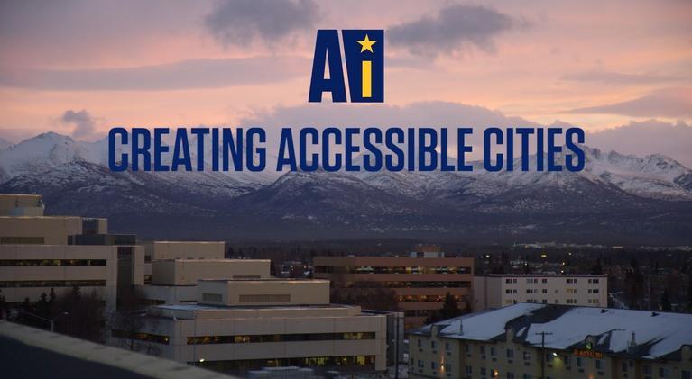 Alaska Insight: Creating Accessible Cities | Alaska Insight