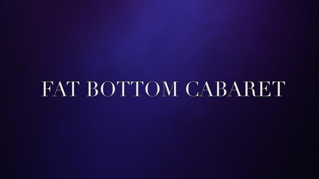 Fat Bottom Cabaret