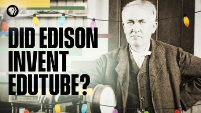 How Edison Helped Invent the Explainer Video