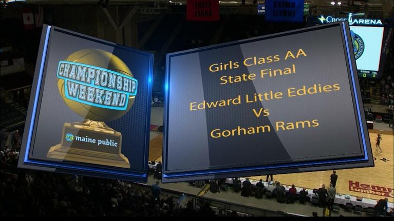 Maine High School Basketball Tournament: Edward Little vs. Gorham Girls Class AA 2018 State Final