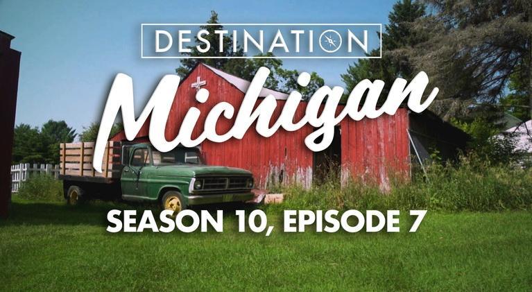 Destination Michigan: Season 10, Episode 7