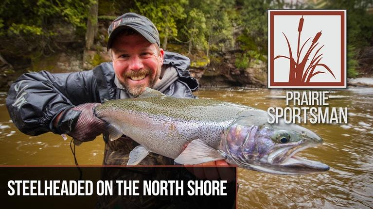 Prairie Sportsman: Steelheaded on the North Shore