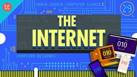 Crash Course Computer Science -- The Internet: Crash Course Computer Science #29