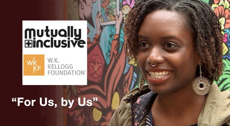 Mutually Inclusive: For Us, By Us