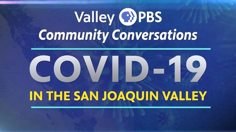 ValleyPBS Specials: COVID-19 in the San Joaquin Valley