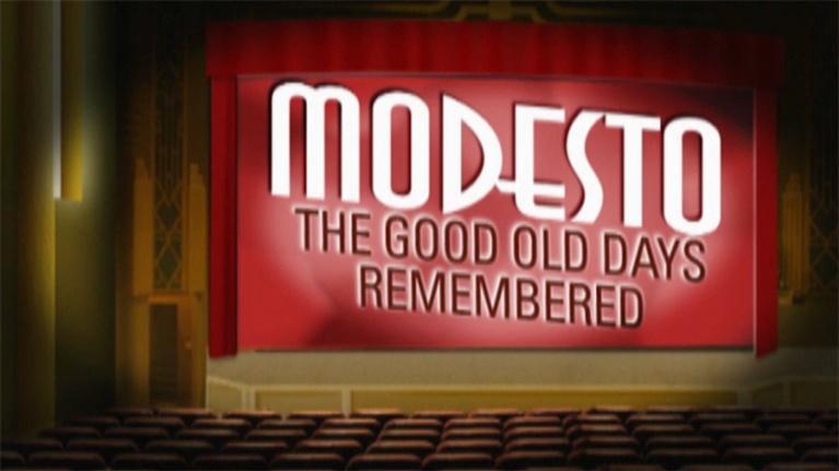 KVIE Documentaries: Modesto: The Good Old Days Remembered