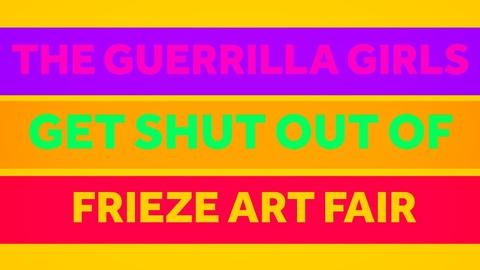 The Art Assignment -- The Guerrilla Girls Get Shut Out At Frieze Art Fair