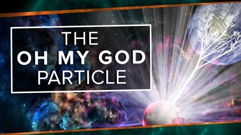 PBS Space Time -- The Oh My God Particle
