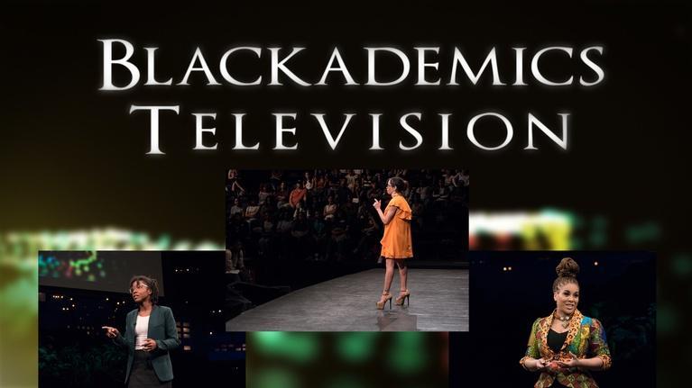 Blackademics TV: Tinsley / Mann / Austin