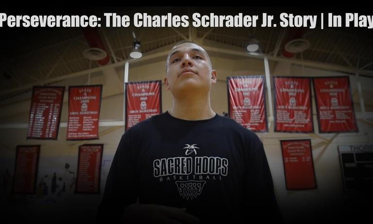 In Play | Perseverance: The Charles Schrader Jr. Story