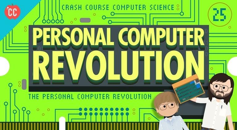 Crash Course Computer Science: The Personal Computer Revolution: Crash Course Computer Scie