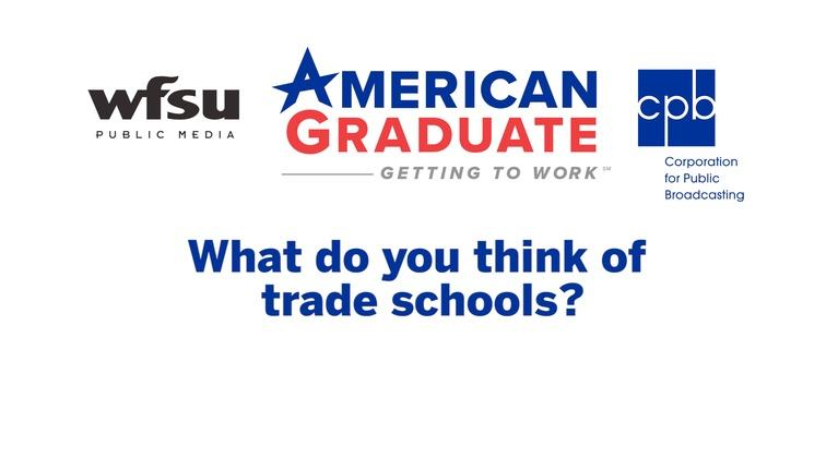 WFSU American Graduate: Student Questions| Teen Thoughts on Trade School