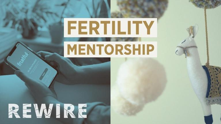 Rewire: Turning Infertility into a Fruitful Opportunity