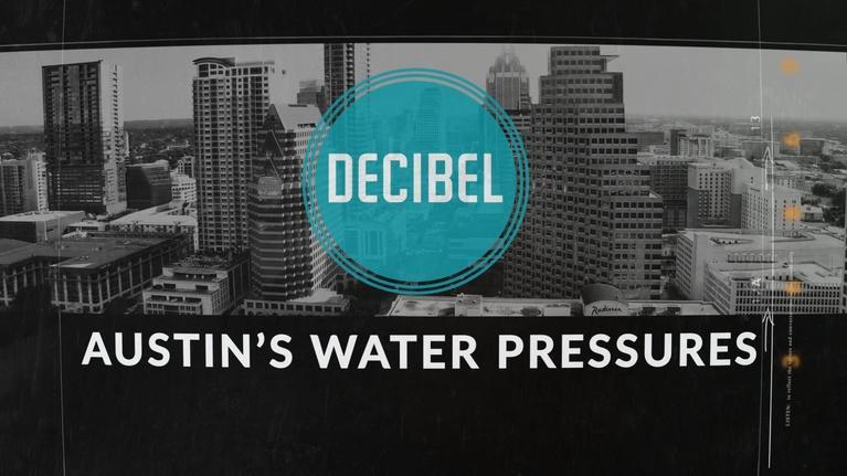 Decibel: Decibel: Austin's Water Pressures