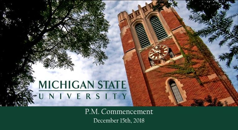 MSU Commencements: 2018 Baccalaureate Degrees (Fall, PM)