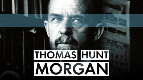 American Experience -- Thomas Hunt Morgan